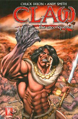 CLAW THE UNCONQUERED TP (W) Chuck Dixon (A/CA) Andy Smith