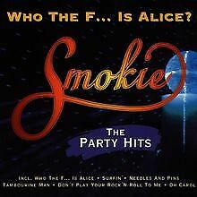Who the F.. . Is Alice - The Party Hits by Smokie | CD | condition good