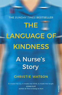 The Language of Kindness by Christie Watson - NHS Nurse Story Autobiography Book