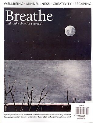 BREATHE and make time for yourself Issue 16 (2018) Wellbeing Mindfulness Escape