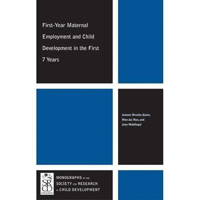 First-Year Maternal Employment and Child Development in the First 7 Years: Vol 7