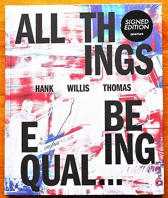 Signed - Hank Willis Thomas - All Things Being Equal - 2018 1St Edition - Fine