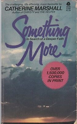 Something More: In Search of a Deeper Faith-Catherine Marshall