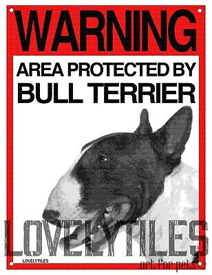 BULL TERRIER cartello cane ATTENTI AL CANE WARNING AREA PROTECTED BY
