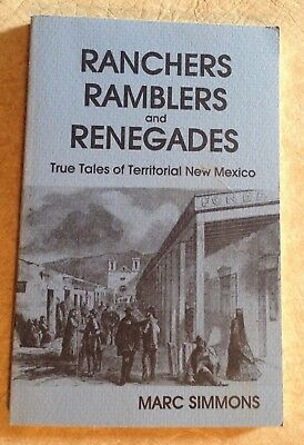 Ranchers, Ramblers and Renegades: True Tales... by Marc Simmons 1984 PB Book 1st