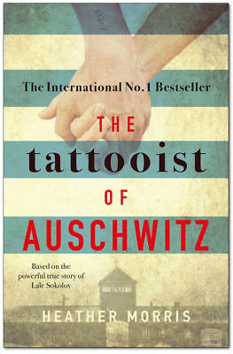 The Tattooist Of Auschwitz - Heather Morris Paperback - Brand New