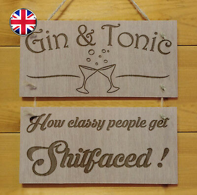 GIN & TONIC, how classy people get Shitfaced.Engraved plaque.Sign Drink Gift Fun