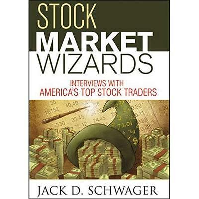 Stock Market Wizards: Interviews with America's Top Stock Traders Jack D. Schwag