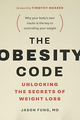 The Obesity Code: Unlocking the Secrets of Weight Loss Paperback – March 1, 2016