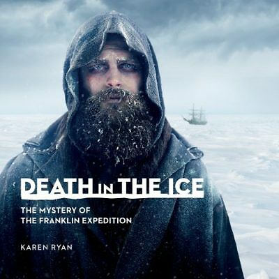 Death In The Ice Franlkin Expedition Museum Catalogue 2018