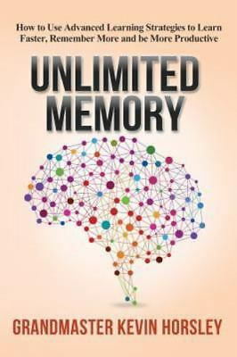 Unlimited Memory: How to Use Advanced Learning Strategies to Learn Faster, Remem