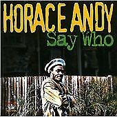 WHO SAY Horace Andy Cd Album New Sealed Fast Free Post