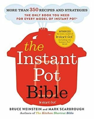 the Instant Pot Bible: More than 350 Recipes and Strategies [E~B00K]