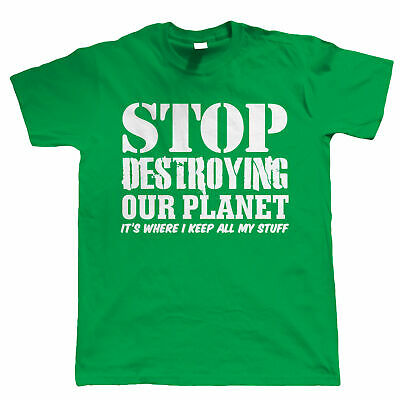 Stop Destroying Our Planet Funny T Shirt, Eco Warrior Environmental Politics