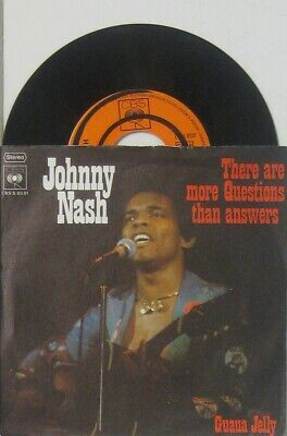 """Johnny Nash  there are more questions than answer / guaua Jelly , 7"""" 45"""
