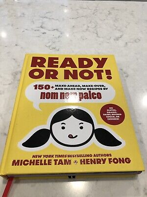 Nom Nom Paleo: Ready or Not! : 150+ Make-Ahead, Make-Over, and Make-Now Recipes