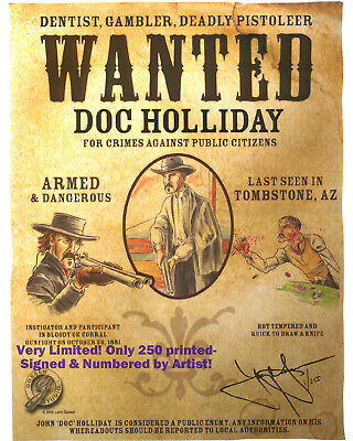 AMAZING DOC HOLLIDAY Tombstone Wanted Poster Limited Signd Art 4 Saloon Decor