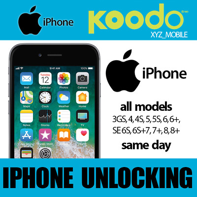 Unlock KOODO Apple iPhone 8, 8+,  7, 7+, 6s, 6s+, 6, 6+, SE, 5S, 5, 4S, 4, 3Gs