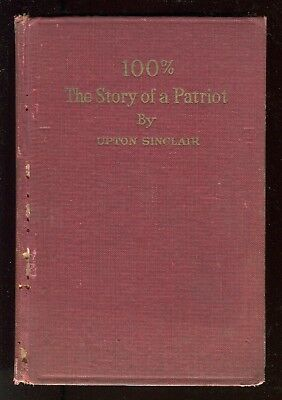 100% THE STORY OF A PATRIOT - Upton Sinclair SIGNED self-published 1920