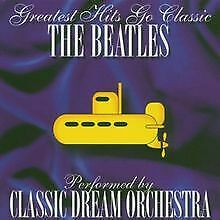 The Beatles-Greatest Hits Go Classic by Classic Dream O... | CD | condition good