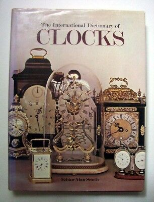 International Dictionary of Clocks, Horology, 900 Illustrations, Reference