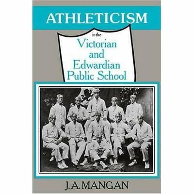 Athleticism in the Victorian and Edwardian Public School: The Emergence and Cons