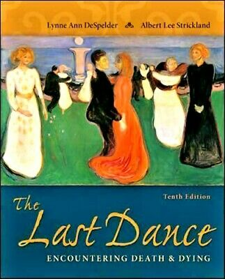 The Last Dance Encountering Death and Dying 10th Edition by Lynne [E~B00K]