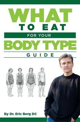 What to eat for your body type guide Dr. Eric Berg  PDF