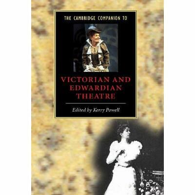 The Cambridge Companion to Victorian and Edwardian Theatre Edited by Kerry Powel