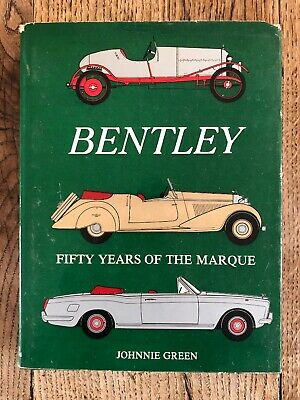 Bentley Car Automobile Book - Fifty Years Of The Marque By Johnnie Green