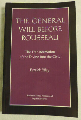 The General Will before Rousseau by Patrick Riley (PUP; 1986)