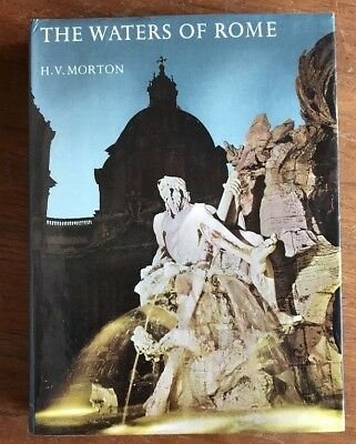 The Waters of Rome by  H. V. Morton 1966 HB Book, DJ, 49 Color Photos 1st Ed.