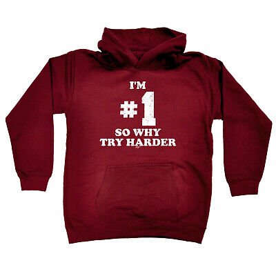Funny Kids Childrens Hoodie Hoody - Im Number One So Why Try Harder