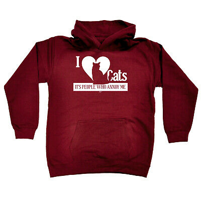 Funny Kids Childrens Hoodie Hoody - I Love Cats Its People Who Annoy Me