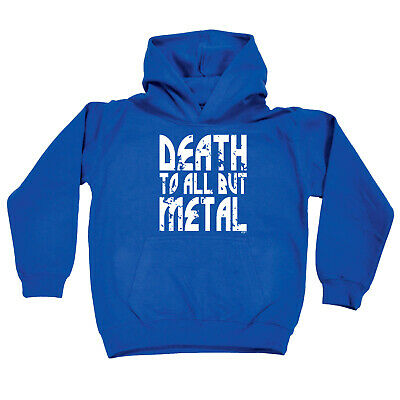 Funny Kids Childrens Hoodie Hoody - Death To All But Metal