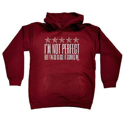 Funny Kids Childrens Hoodie Hoody - Im Not Perfect But Im So Close It Scares Me