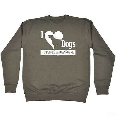 Funny Kids Childrens Sweatshirt Jumper - I Love Dogs Its People Who Annoy Me