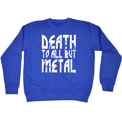 Funny Kids Childrens Sweatshirt Jumper - Death To All But Metal