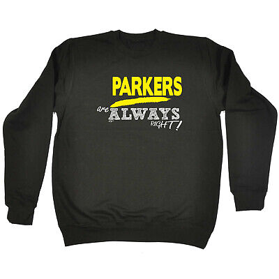 Funny Kids Childrens Sweatshirt Jumper - Parkers Are Always Right  Surname