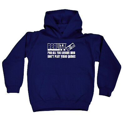 Funny Kids Childrens Hoodie Hoody - Reality For All You Losers Who Dont Play Vid