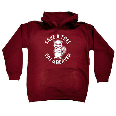 Funny Kids Childrens Hoodie Hoody - Save A Tree Eat A Beaver