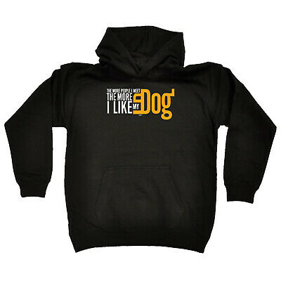 Funny Kids Childrens Hoodie Hoody - The More People I Met The More I Love My Dog