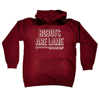 Funny Kids Childrens Hoodie Hoody - Robots Are Lame Snoe