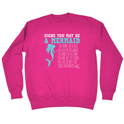 Funny Kids Childrens Sweatshirt Jumper - Signs You May Be A Mermaid