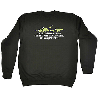 Funny Kids Childrens Sweatshirt Jumper - This Tshirt Was Tested On Dinosaurs