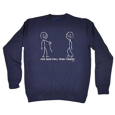 Funny Kids Childrens Sweatshirt Jumper - You Said Pull Your Finger
