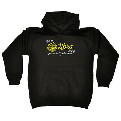 Funny Kids Childrens Hoodie Hoody - Star Sign Its A Libra  Thing You Wouldnt Und