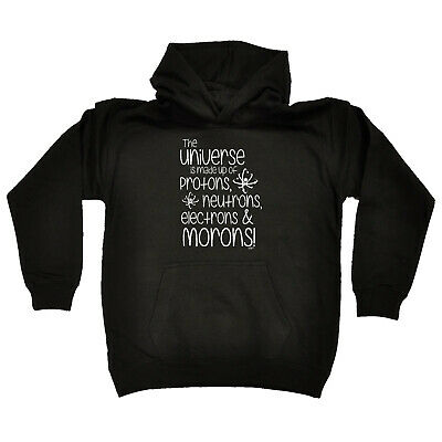 Funny Kids Childrens Hoodie Hoody - The Universe Is Made Of Protons Neutrons Mor