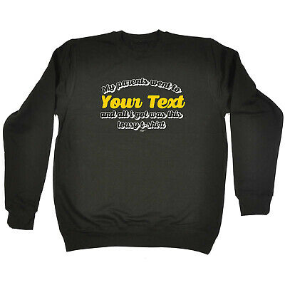 Funny Kids Childrens Sweatshirt Jumper - My Parents Went To Your Text And All I