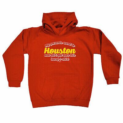 Funny Kids Childrens Hoodie Hoody - My Parents Went To Houston And All I Got
